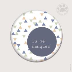 Magnet rond 5,6cm «Tu me manques»