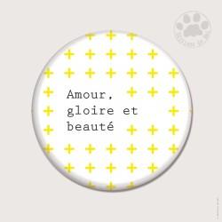 Magnet rond 5,6cm «Amour gloire beauté»
