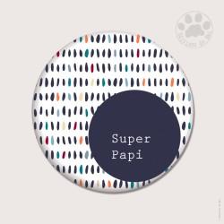 Magnet rond 5.6cm «Super Papi»