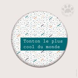 Magnet rond 5.6cm «Tonton le plus cool»