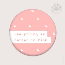 """Magnet rond 5,6cm """"Better in Pink"""""""