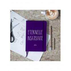 """Carnet de notes violet """"Eternelle insatisfaite"""""""